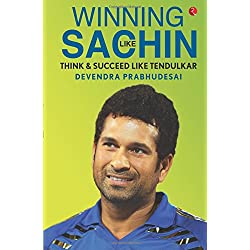 Winning Like Sachin: Think & Win Like Tendulkar