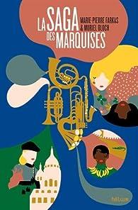 La Saga des Marquises par Muriel Bloch