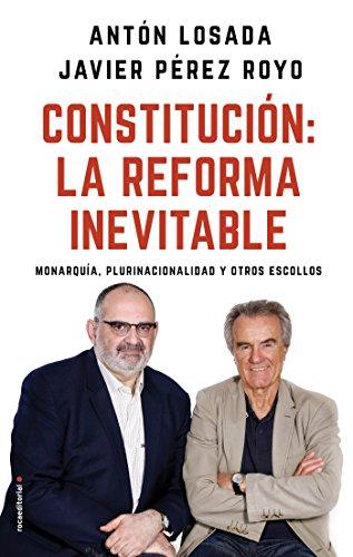 Constitución: la reforma inevitable: Monarquía, plurinacionalidad y otros escollos (Eldiario.es) por Antón Losada