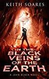 #9: In the Black Veins of the Earth (John Black Book 4)