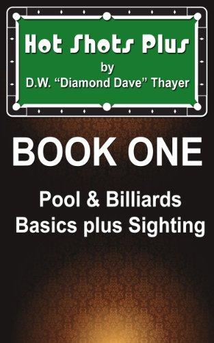 Hot Shots Plus - Book 1 (Hot Shots Plus - 6 Book Pool and Billiards Series) di D.W.