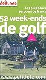 Petit Futé 52 week-ends de golf : Les plus beaux parcours de France...
