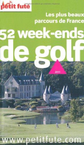 Petit Fut 52 week-ends de golf : Les plus beaux parcours de France