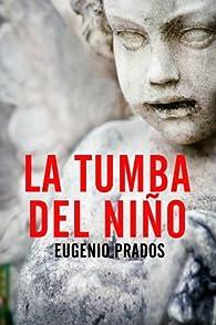 La tumba del niño par Eugenio Prados