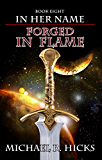 Forged In Flame (In Her Name, Book 8) (English Edition)