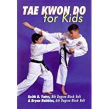 Tae Kwon Do For Kids by Keith Yates (1998-12-31)