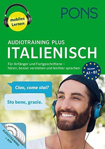 PONS Audiotraining Plus Italienisch: Für Anfänger und Fortgeschrittene - hören, besser verstehen...