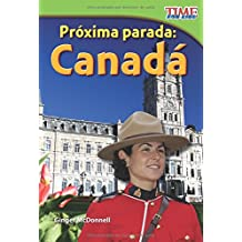 Proxima Parada: Canada = Next Stop: Canada (Proxima Parada: Time for Kids Nonfiction Readers)
