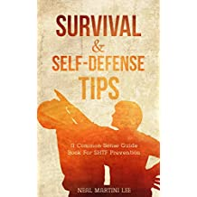 Self-Defense: Self-Defense & Survival Tips: A Common Sense Guide Book For SHTF Prevention (Self-Defense: Survival, SHTF Prepper, Prepping Guide Handbooks 1) (English Edition)