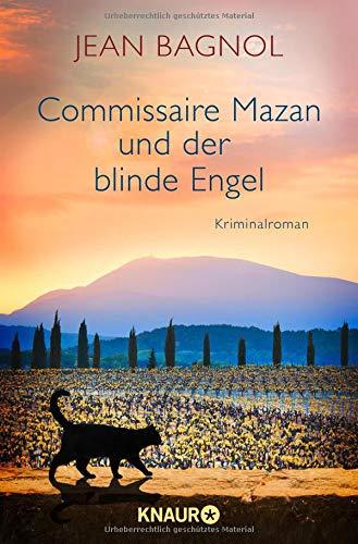 Commissaire Mazan und der blinde Engel: Kriminalroman (Ein Fall für Commissaire Mazan, Band 2) -