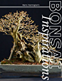 Harry Harrington's Bonsai Inspirations 1 (English Edition)