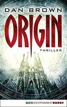 Origin: Thriller (Robert Langdon 5) (German Edition) by [Brown, Dan]