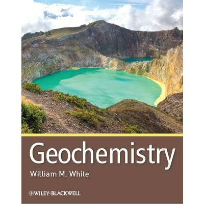 Geochemistry 1st edition by White, William M. (2013) Paperback