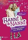 Hanni und Nanni - Klassenfahrt nach Paris: Neue Abenteuer! (German Edition)