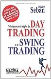 Techniques et stratégies de Day Trading et de Swing Trading de Olivier Seban (29 juin 2007) Broché - 29/06/2007