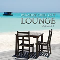 Paradise Chill Out Lounge (Volume 2)
