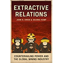 Extractive Relations: Countervailing Power and the Global Mining Industry