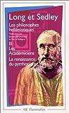 Les philosophes hellénistiques, tome 3 : Les Académiciens ; La renaissance du pyrrhonisme de Anthony Arthur Long (17 avril 2001) Poche