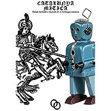 Catalunya mítica: Relats fantàstics inspirats en la mitologia catalana (Catalan Edition)