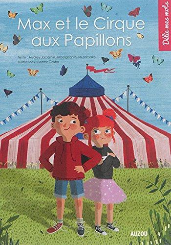 Max et le cirque aux papillons