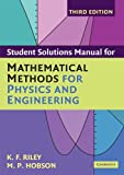 Student Solution Manual for Mathematical Methods for Physics and Engineering Third Edition