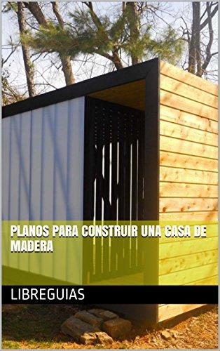 Planos para construir una casa de madera