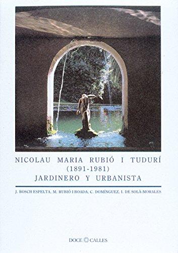 Nicolau Maria Rubió i Tudurí (1891-1981). Jardinero y urbanista (Pardes)