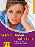 Warum Diäten scheitern (Gesunde Ernährung) - Gela Brüggemann, Sylvie Hinderberger, Nanette Ströbele