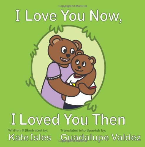 I Love You Now, I Loved You Then por Kate Isles