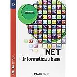 Net. Informatica di base. Con espansione online. Per le Scuole superiori