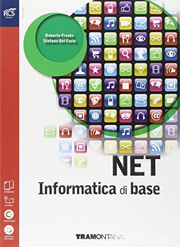 Net. Informatica di base. Per le Scuole superiori. Con espansione online
