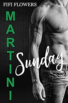 MARTiNi Sunday: (Standalone Spinoff of Hookup Café) by [Flowers, Fifi]
