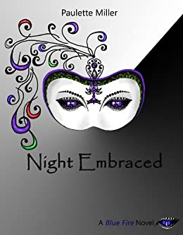 Night Embraced (Blue Fire Series Book 4) by [Miller, Paulette]