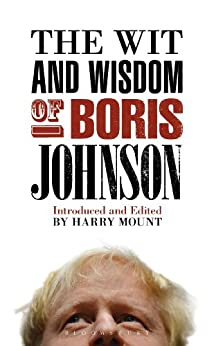 The Wit and Wisdom of Boris Johnson by [Mount, Harry]