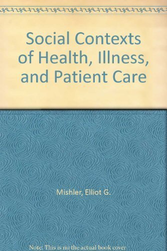 social-contexts-of-health-illness-and-patient-care-by-elliot-g-mishler-1981-04-30