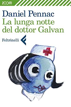 La lunga notte del dottor Galvan di [Pennac, Daniel]