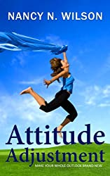 Attitude Adjustment - Make Your Whole Outlook Brand New (English Edition)