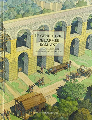 Le génie civil de l'armée romaine par (Broché - Nov 7, 2018)