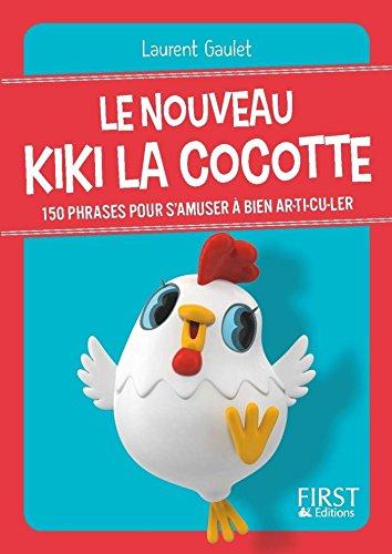 Petit livre de - Le nouveau Kiki la cocotte (LE PETIT LIVRE) par Laurent GAULET