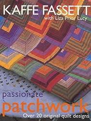 Passionate Patchwork: Over 20 Original Quilt Designs by Kaffe Fassett (2001-09-06)