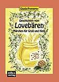 Geschichten vom Lovebären: Märchen für Groß und Klein