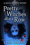 Pretty Witches All in a Row (Nick Gibson) by Lisa Olsen