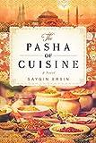 The Pasha of Cuisine: A Novel (English Edition)