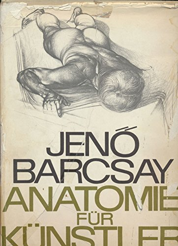 Anatomie für Künstler (Mit über 200 Zeichnungen und einem erläuternden Teil von Jenö Barcsay)