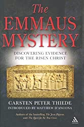 The Emmaus Mystery: Discovering Evidence for the Risen Christ by Carsten Peter Thiede (2005-03-24)