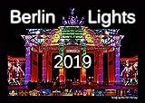 Kalender 2019: Berlin Lights - Eine Hauptstadt im farbigen Lichtermeer: Der Kalender zu den Lichterfesten Berlin leuchtet und Festival of lights Bild
