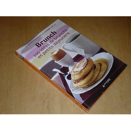 COLLECTION LES INCONTOURNABLES DE LA CUISINE VOL.17 / BRUNCH 100 idées de Brunchs et petits déjeuners