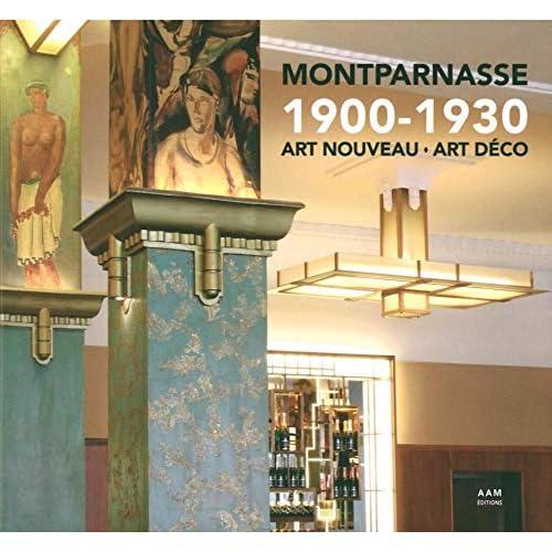 Montparnasse 1900-1930 Art Nouveau Art Déco