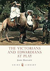 The Victorians and Edwardians at Play (Shire Library)