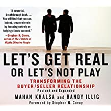 Let's Get Real or Let's Not Play: Transforming the Buyer/Seller Relationship (Your Coach in a Box)